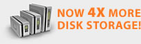 Now 4X more disk storage!
